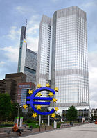 The European Central Bank in Frankfurt governs the Eurozone monetary policy.