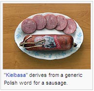 """Kielbasa"" derives from a generic Polish word for a sausage"