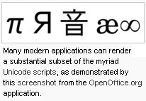 Many modern applications can render a substantial subset of the myriad Unicode scripts, as demonstrated by this screenshot from the OpenOffice.org application